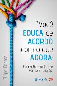 Capa de Livro: Você educa de acordo com o que adora