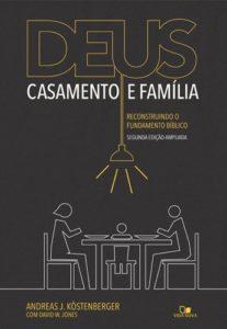 Capa de Livro: Deus, casamento e família: reconstruindo o fundamento bíblico
