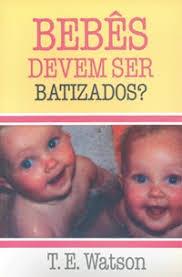 Capa de Livro: Bebês devem ser batizados?