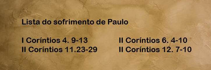 Lista dos trechos bíblicos que mostram os sofrimentos do apóstolo Paulo. Mostra o sofrimento do cristão.
